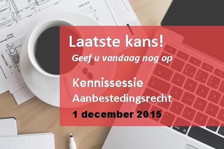 Komt u ook naar onze jaarlijkse Kennissessie Aanbestedingsrecht op 1 december 2015?