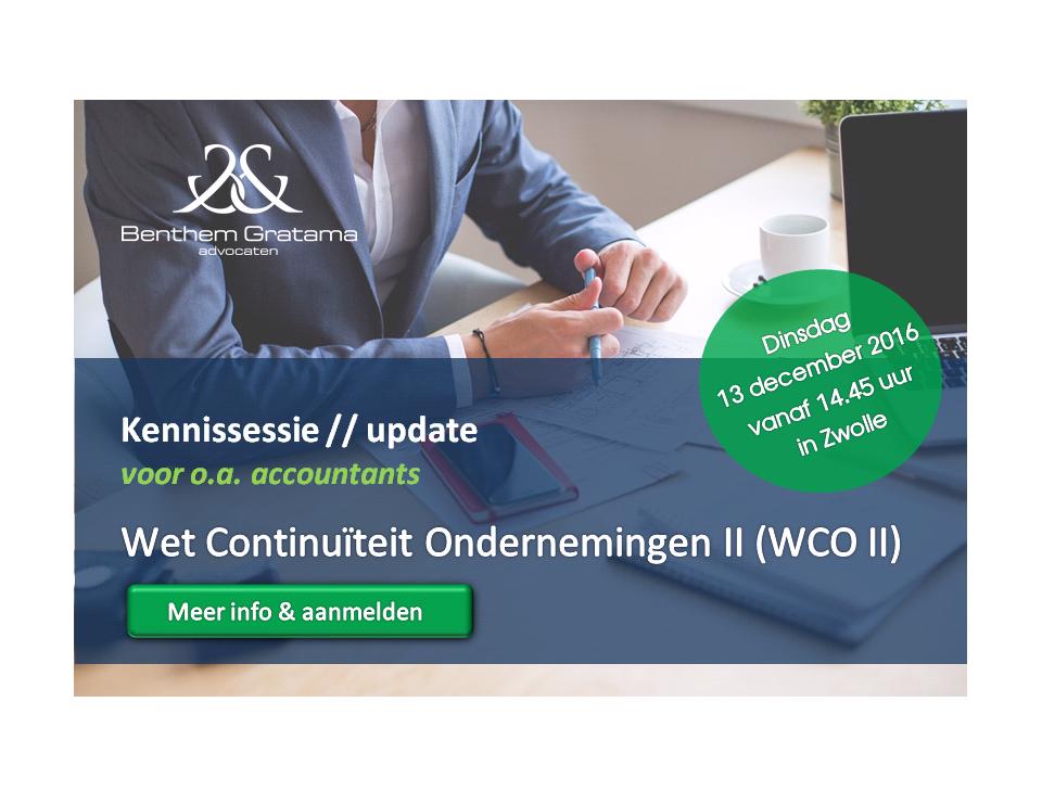 Kennissessie update Wet Continuïteit Ondernemingen (WCO II)voor o.a. accountants opdinsdag 13 december a.s. in Zwolle