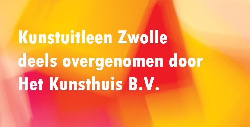 Failliete Kunstuitleen Zwolle deels overgenomen door Het Kunsthuis B.V. | Bericht voor kunstenaars